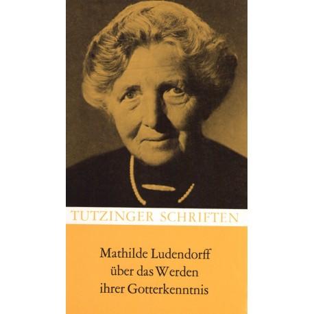 Ludendorff, Mathilde: Über das Werden der Gotterkenntnis