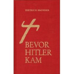Bronder, Dietrich: Bevor Hitler kam