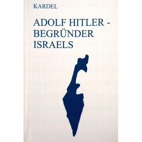 """• Hennecke Kardel: """"Adolf Hitler – Begründer Israels"""""""