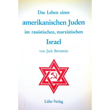 """Jack Bernstein: """"Das Leben eines amerikanischen Juden im rassistischen, marxistischen Israel"""""""