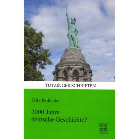Köhncke, Fritz: 2000 Jahre deutsche Geschichte?