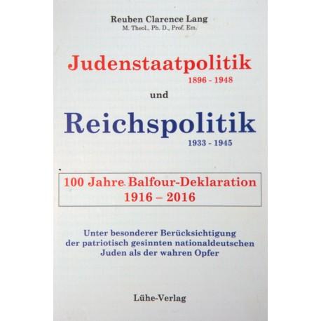 """Reuben Clarence Lang """"Judenstaatpolitik(1896-1948) und Reichspolitik (1933-1945)  100 Jahre Balfour- Deklaration 1916-2016"""""""