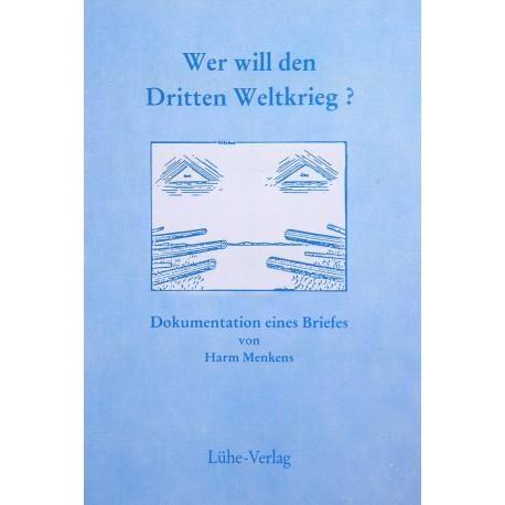"Menkens, Harm: ""Wer will den 3. Weltkrieg?"""