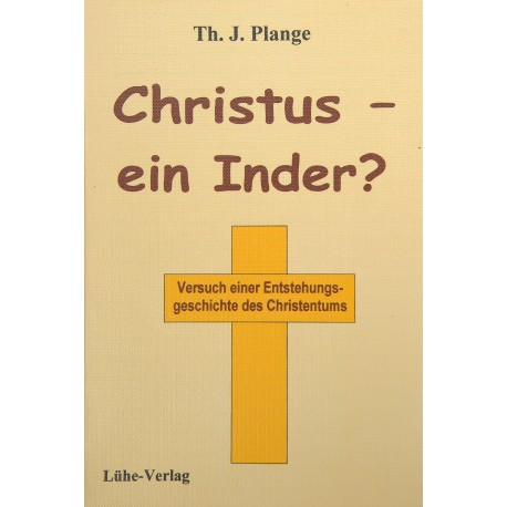 "Th.J. Plange: ""Christus - ein Inder?"""