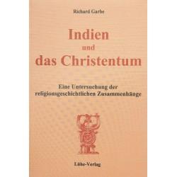 """Garbe, Richard: """"Indien und das Christentum – Eine Untersuchung der religionsgeschichtlichen Zusammenhänge"""