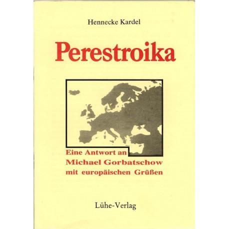 Kardel, Hennecke: Perestroika