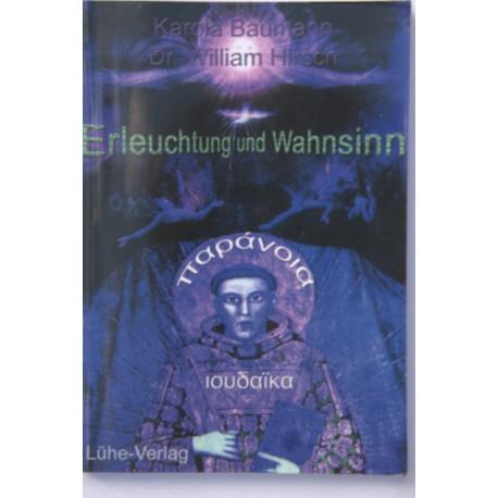 """Karola Baumann/Dr. William Hirsch: """"Erleuchtung und Wahnsinn"""""""