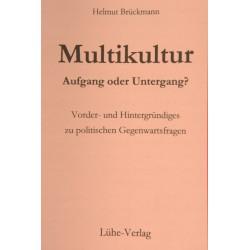 """Brückmann, Helmut: """"Multikultur – Aufgang oder Untergang?"""""""