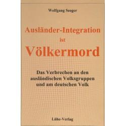 """Seeger, Wolfgang: """"Ausländer-Integration ist Völkermord"""""""