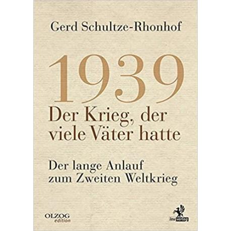 Schultze-Rhonhof, Gerd: 1939 - Der Krieg,  der viele Väter hatte