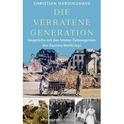 Dr. phil. Christian Hardinghaus: Die verratene Generation