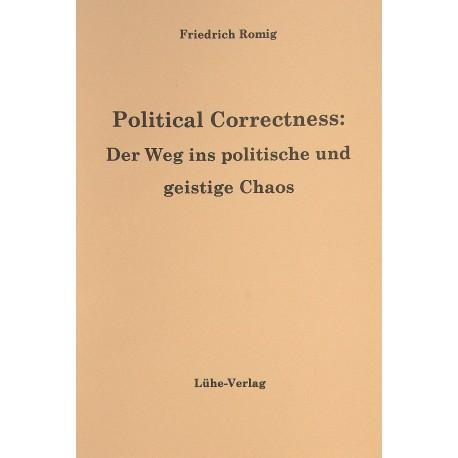 """Friedrich Romig: """"Political Correctness: Der Weg ins politische und geistige Chaos"""""""