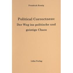 """Romig, Friedrich: """"Political Correctness: Der Weg ins politische und geistige Chaos"""""""