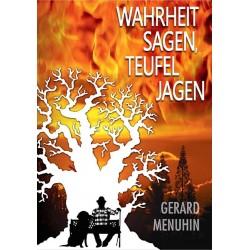 """Gerard Menuhin: """"Wahrheit sagen- Teufel jagen"""""""