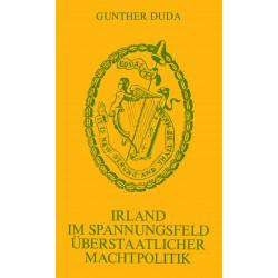 Duda, Gunther: Irland im Spannungsfeld überstaatlicher Machtpolitik