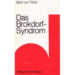 Törne, Björn von: Das Brokdorf-Syndrom - Zeichen der Zerstörung