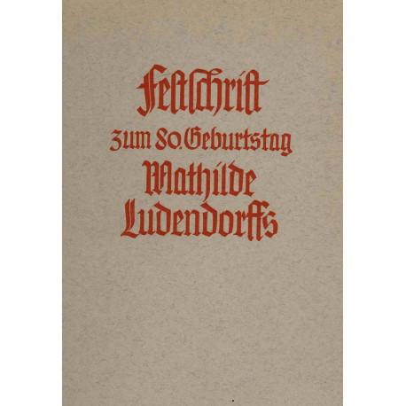 Bund für Gotterkenntnis (Hrsg): Festschrift zum 80.Geburtstag Mathilde Ludendorffs