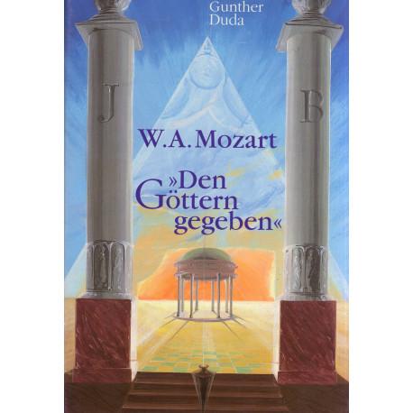 Duda, Gunther: W. A. Mozart - Den Göttern gegeben - gebraucht