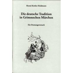 Kettler-Heidmann, Hermi: Die deutsche Tradition in Grimmschen Märchen