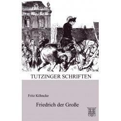 Köhncke, Fritz: Friedrich der Große