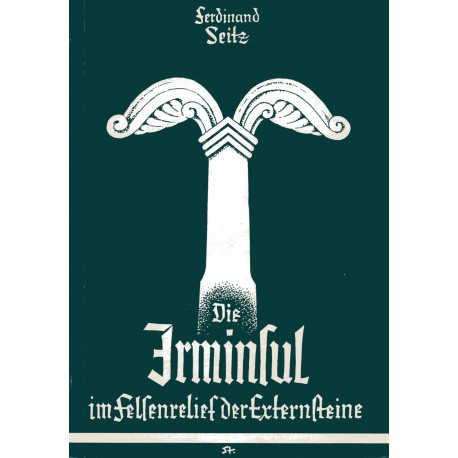 Seitz, Ferdinand: Die Irminsul im Felsenrelief der Externsteine