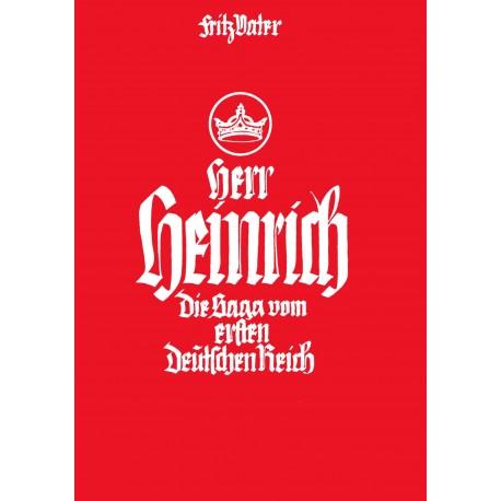 Vater, Fritz: Herr Heinrich- Die Saga vom ersten Deutschen Reich
