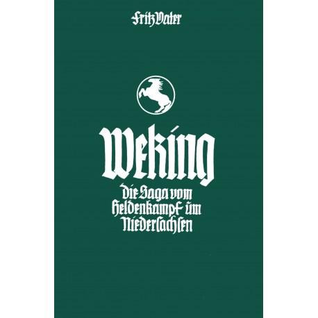 Vater, Fritz: Weking - die Saga vom Heldenkampf um Niedersachsen