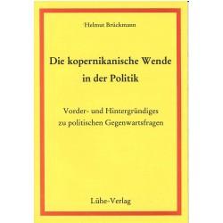 Brückmann, Helmut: Die kopernikanische Wende in der Politik