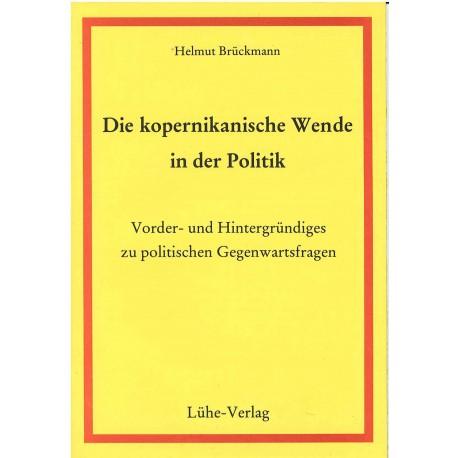 Brückmann, Die kopernikanische Wende in der Politik